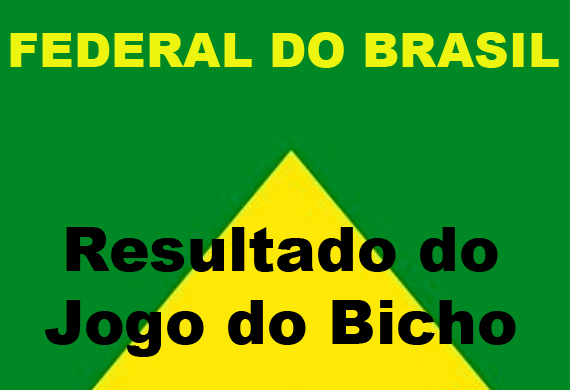 FEDERAL DO BRASIL - JOGO DO BICHO